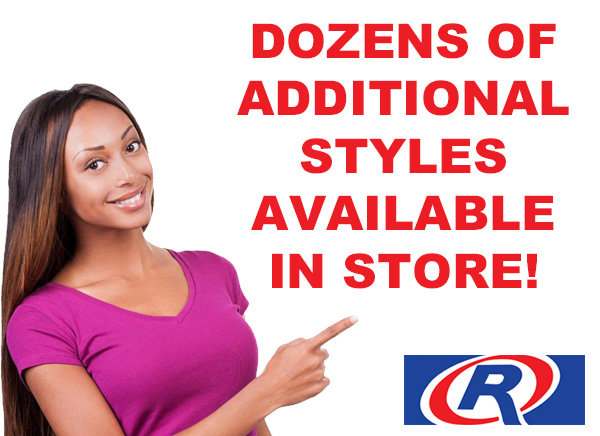 Dozens of additional styles available in store