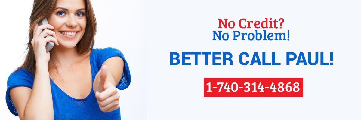 No Credit No Problem Call Paul 17403144868